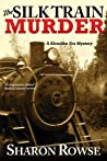 The Silk Train Murder (Klondike Era Mystery, #1)