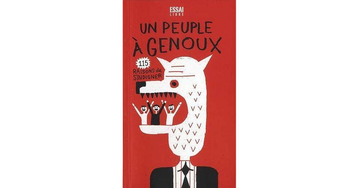 Un Peuple A Genoux 115 Raisons De S Indigner By Laurent Aglat