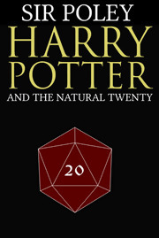 Harry Potter and the Natural 20 by Sir Poley