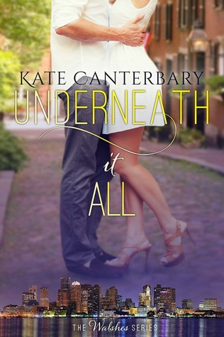 Underneath It All (The Walsh Series)
