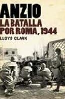 Anzio: La batalla por Roma, 1944