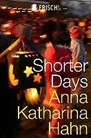 Shorter Days