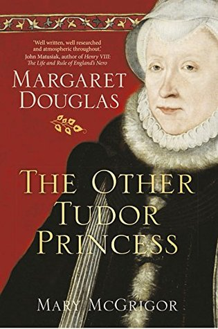 The Other Tudor Princess: Margaret Douglas