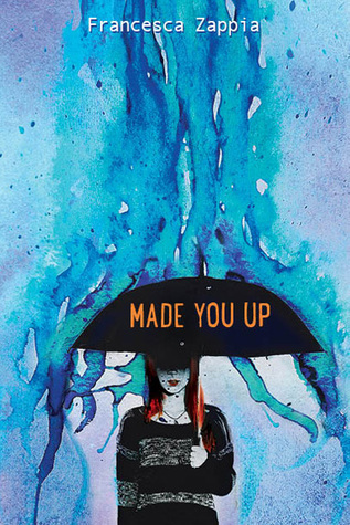 Francesca Zappia - Made You Up