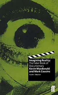 Imagining Reality: The Faber Book Of The Documentary