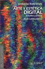 Arte y Estética Digital: Estudios y críticas desde Latinoamérica Arte y Estética Digital. Estudios y críticas desde Latinoamérica