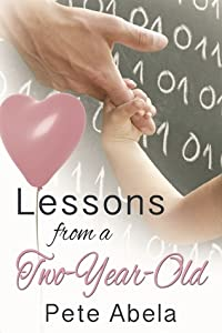Lessons from a Two-Year-Old