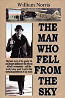 The Man Who Fell from the Sky: The True Story of Gaudy Life and Bizarre Demise of 20's Tycoon Alfred Loewenstein