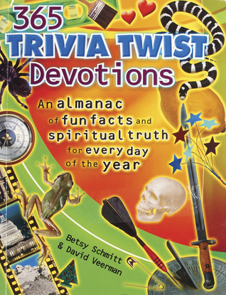 365 Trivia Twists Devotions: An Almanac of fun facts and