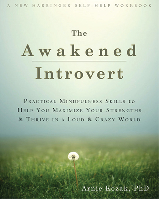 The Awakened Introvert: Practical Mindfulness Skills to Help