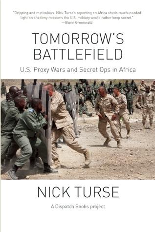 Tomorrow's Battlefield : U.S. Proxy Wars and Secret Ops in Africa