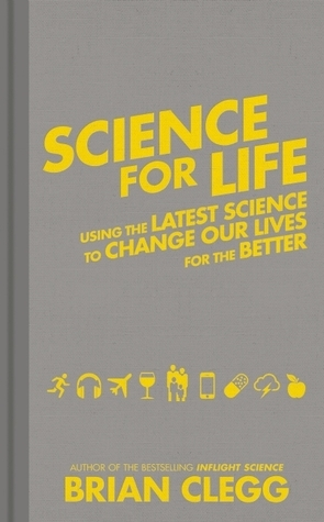 Science for Life  Using the Latest Science to Change our Lives for the Better-Icon Books (2015)