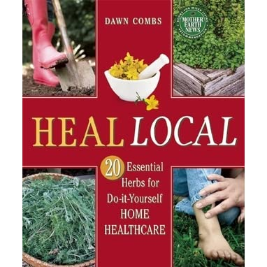 Heal local 20 essential herbs for do it yourself home healthcare by heal local 20 essential herbs for do it yourself home healthcare by dawn combs solutioingenieria Gallery