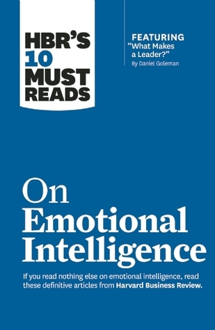 HBR's 10 Must Reads on Emotional Intelligence - Harvard Business Review