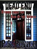 Dead End: Stories from the End of the World The Definitive Collection