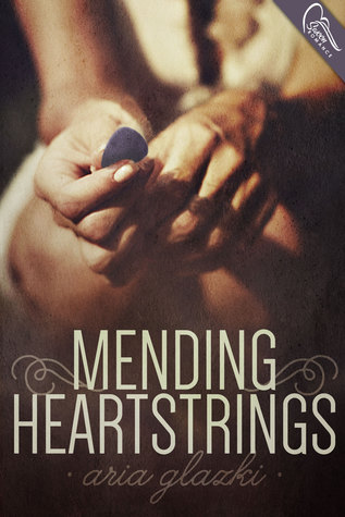 Mending Heartstrings by Aria Glazki