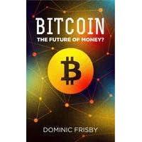 bitcoin il futuro del denaro dominic frisby