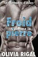 Froid Comme La Pierre (Les Tornades d'Acier, #1)