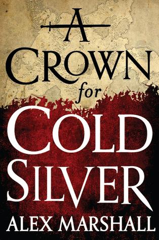 A Crown for Cold Silver (The Crimson Empire, #1)
