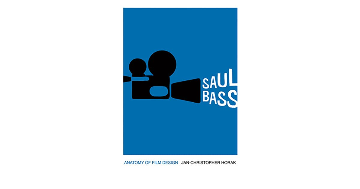 Saul Bass By Jan Christopher Horak
