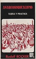 Anarcosindicalismo: teoría y práctica