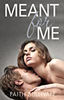 Meant for Me (Take Me Now, #2)