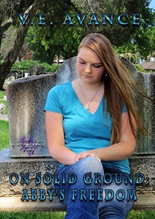 On Solid Ground: Abby's Freedom (Edge Trilogy #2)