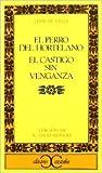 El perro del hortelano / El castigo sin venganza by Lope de Vega