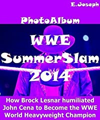 WWE Summer Slam 2014: PhotoAlbum: How Brock Lesnar Became the WWE World Heavyweight Champion