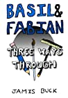 Basil & Fabian: Three Ways Through