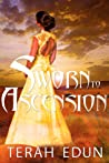 Download ebook Sworn To Ascension (Courtlight #6) by Terah Edun