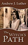 The Witch's Path (Tales of the Undying Empire, #3)