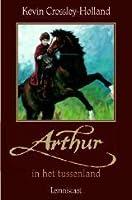 In het Tussenland (Arthur #2)