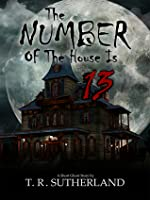The Number of the House is 13: A Short Ghost Story