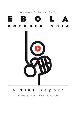 Ebola October 2014: The TIKI Report