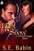 The Hunt For Snow (Fairytale League #1)