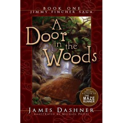 Ebook A Door In The Woods The Jimmy Fincher Saga 1 By James Dashner