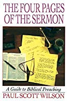 The Four Pages of the Sermon: A Guide to Biblical Preaching