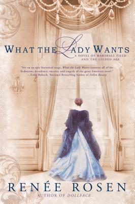What the Lady Wants by Renee Rosen