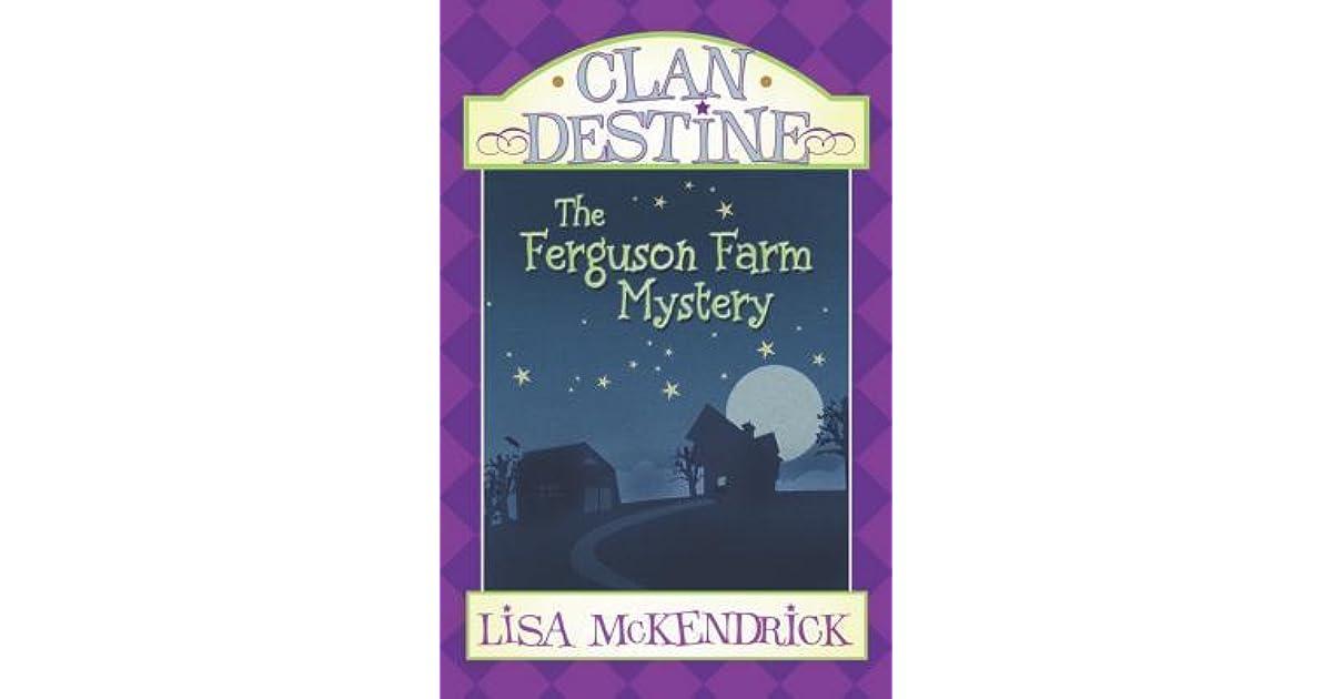 Clan Destine The Ferguson Farm Mystery By Lisa Mckendrick