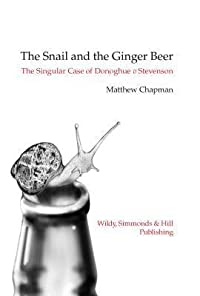 The Snail And The Ginger Beer: The Singular Case Of Donoghue V Stevenson