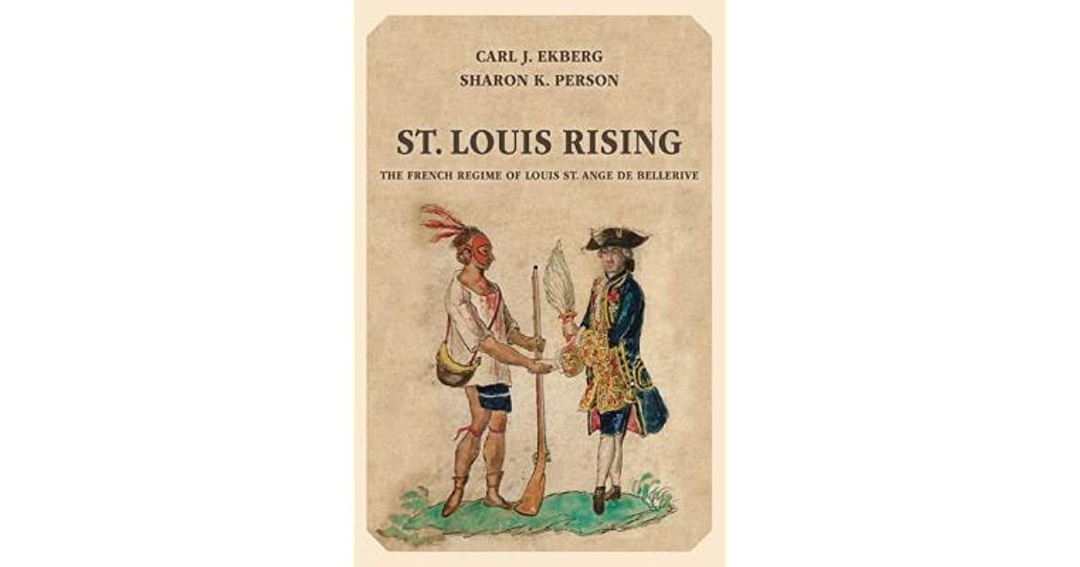 St  Louis Rising: The French Regime of Louis St  Ange de
