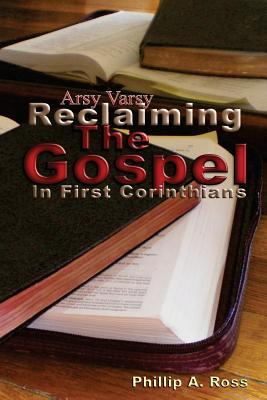 Arsy Varsy: Reclaiming The Gospel In First Corinthians