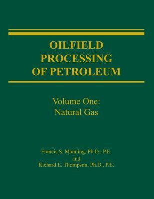 Oilfield Processing of Petroleum: Natural Gas