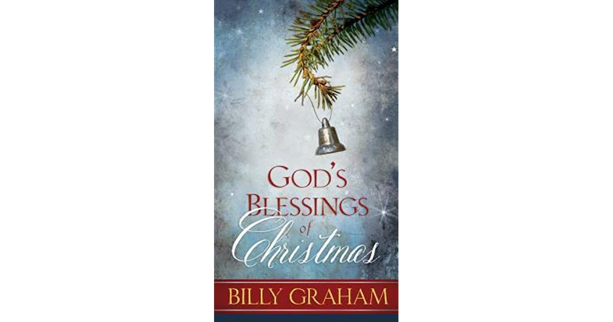 Best Christmas Devotional Ever.God S Blessings Of Christmas By Billy Graham