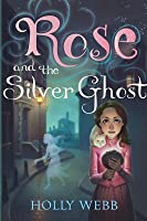 Rose and the Silver Ghost (Rose, #4)