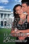 The Teacher's Billionaire by Christina Tetreault