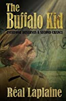 The Buffalo Kid: A Second Chance at Life Turns Into a Bizarre Thriller!
