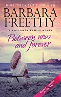 Between Now and Forever (Callaways, #4)