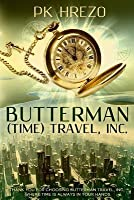 Butterman (Time) Travel, Inc. (Butterman Travel, Inc.) (Volume 1)